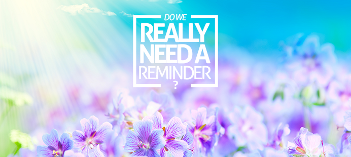 Do We Really Need a Reminder?