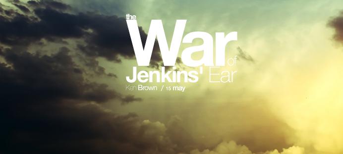 The War of Jenkins\' Ear