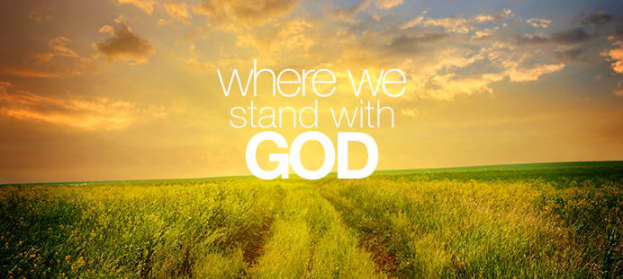 Where we stand with God