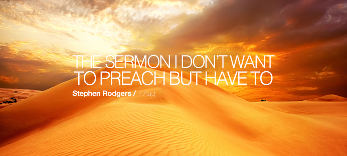 The Sermon I Don\'t Want to Preach But Have To